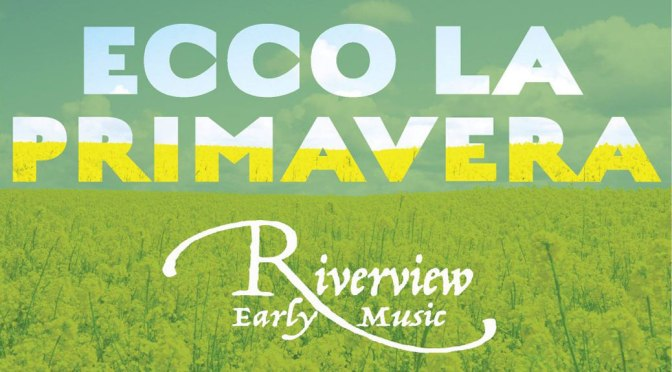 <b>Riverview Consort – Ecco la Primavera: A European Musical Bouquet</b><br>Wednesday, April 24 — 8:00 PM