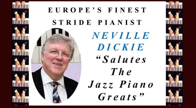 <b>Neville Dickie Salutes the Jazz Piano Greats</b><br>Wednesday, May 22 — 8:00 PM
