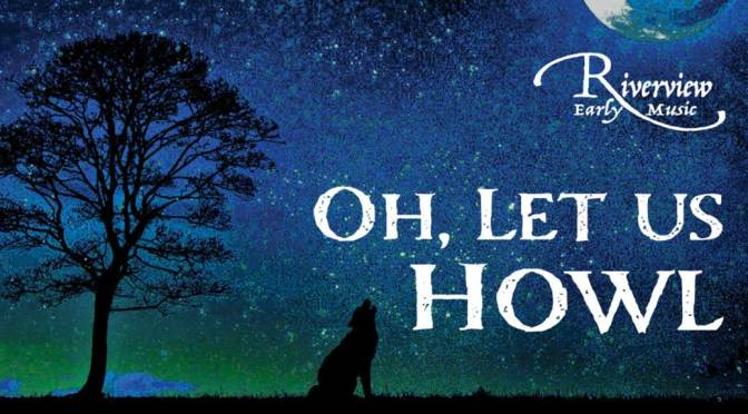 "<b>Riverview Consort: ""Oh, Let Us Howl""</b><br>Sunday, October 27 — 3:00 PM"