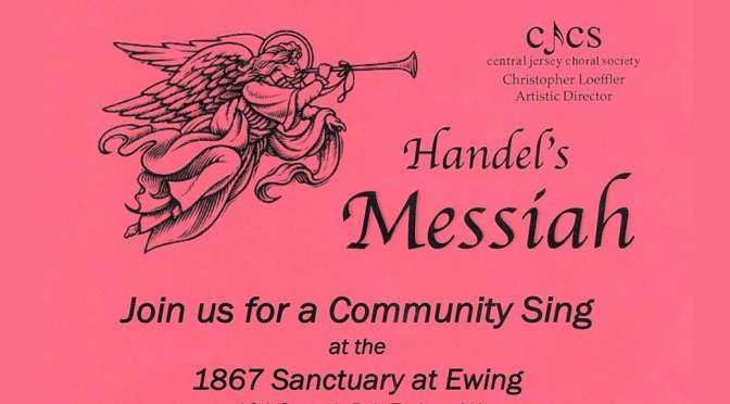 <b>MESSIAH Open Sing with Central Jersey Choral Society</b><br>Saturday, December 14 — 7:00 PM