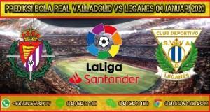 Prediksi Bola Real Valladolid vs Leganes 04 Januari 2020