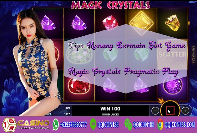 Tips Menang Bermain Slot Game Magic Crystals Pragmatic Play