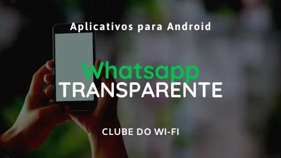 Baixar Whatsapp Transparente atualizado 2020