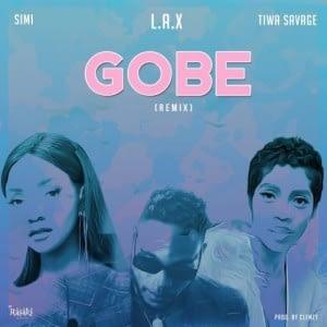 L.A.X Ft. Simi & Tiwa Savage – Gobe (Remix)