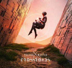 Vector & Masterkraft – Crossroads [EP]