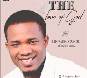 Benjamin Akunne – The Love Of God