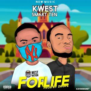 K West Ft. Smart Ten – For Life
