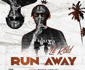 Lil Kold – Run Away