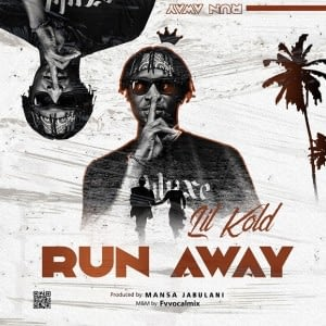 Lil Kold – Run Away