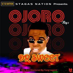 Dr Sweet – Ojoro