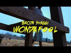 Broda Shaggi – Wonda Fool