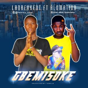 Lanreykent ft. Alomation – Gbemisoke