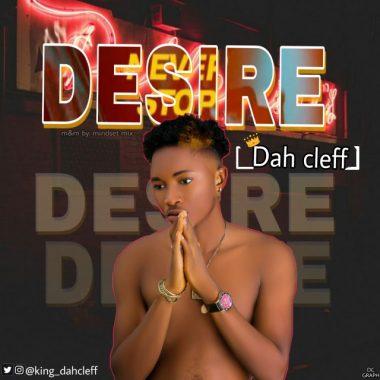 Dah Cleff – Desire