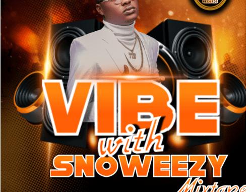 Liteup9ja Ft Snoweezy X Dj Sirmmy - Vibe With Snoweezy