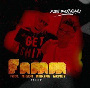 King Ferrari – Fool Nigga Making Money (FNMM)