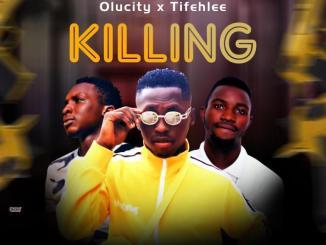 AC CLINTON Ft Olucity X Tifehlee – KILLING