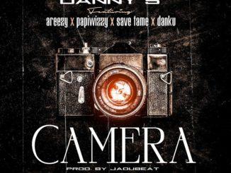 Danny S ft. Areezy X Papiwizzy X Savefame X Danku – Camera