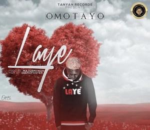 [Music + Video] Omotayo - Laye