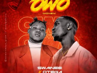 Swainee Yo Ft. Otega – Owo (Money)