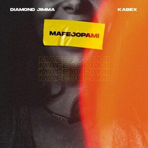 Kabex Ft. Diamond Jimma – Mafejopami
