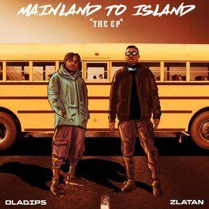 Oladips-Zlatan-–-Mainland-To-Island-Download