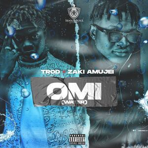 Trod Ft. Zaki Amujei – OMI (Water)