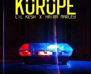 Lil Kesh Ft Naira Marley – Korope