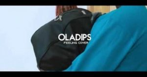 Oladips – Feeling (Cover)