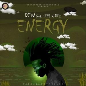 DEW Ft. Seyi Vibez – Energy