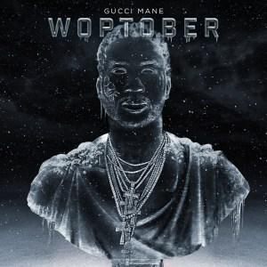 Gucci Mane – Woptober