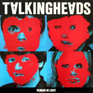 Music Tips: Talking Heads – Remain in Light
