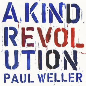 Paul Weller – A Kind Revolution