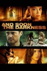 Nonton And Soon the Darkness Subtitle Indonesia Lk21 Ganool Layarkaca21 Indoxxi