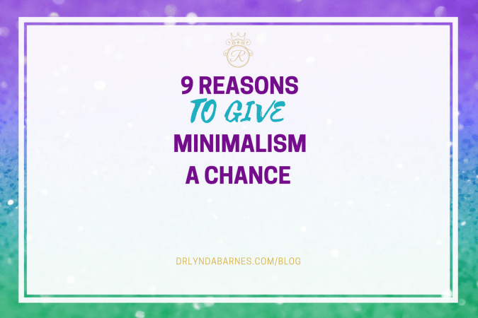 9 Reasons to Give Minimalism a Chance