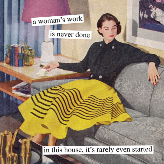 A woman's work is never done.