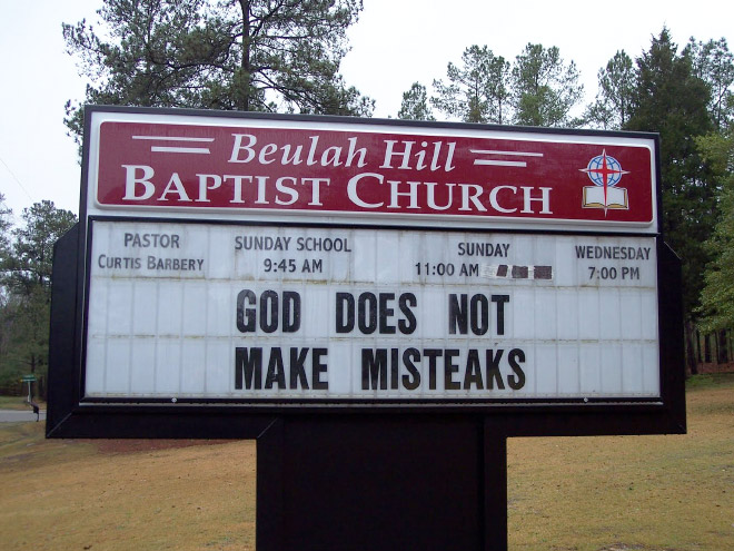 God never makes misteaks.