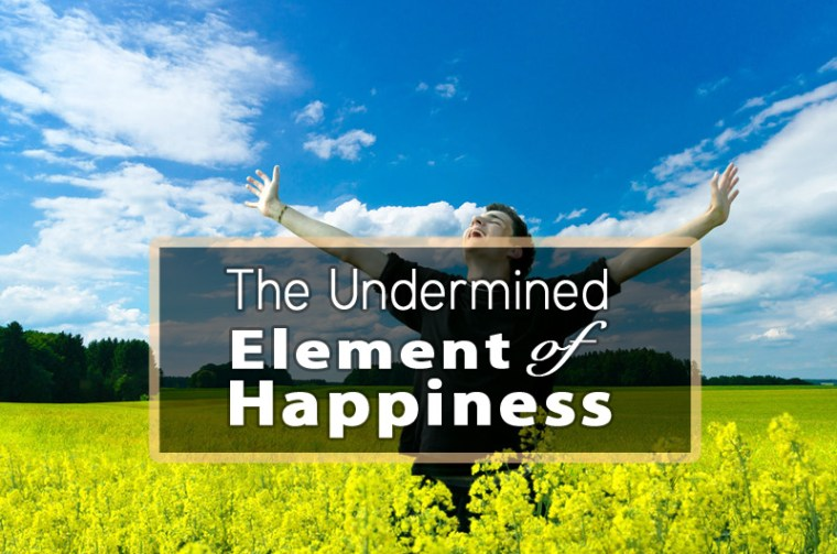 The Undermined Element of Happiness - 1BabaSalam.com