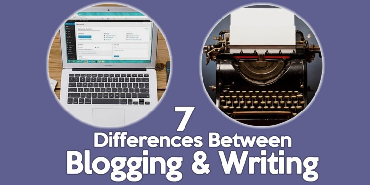 7 Differences Between Blogging and Writing - 1BabaSalam.com