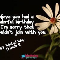 Belated Happy Birthday Wishes Which Can Bring Smile