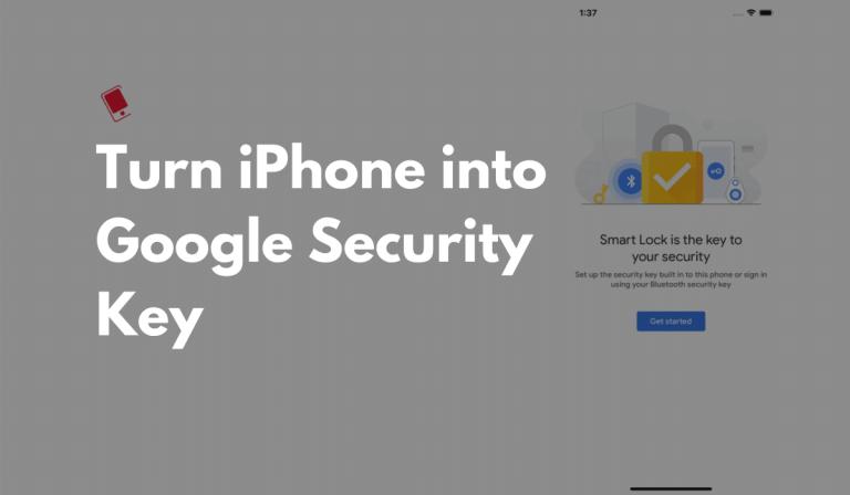 Как использовать iPhone в качестве ключа безопасности Google для двухэтапной аутентификации