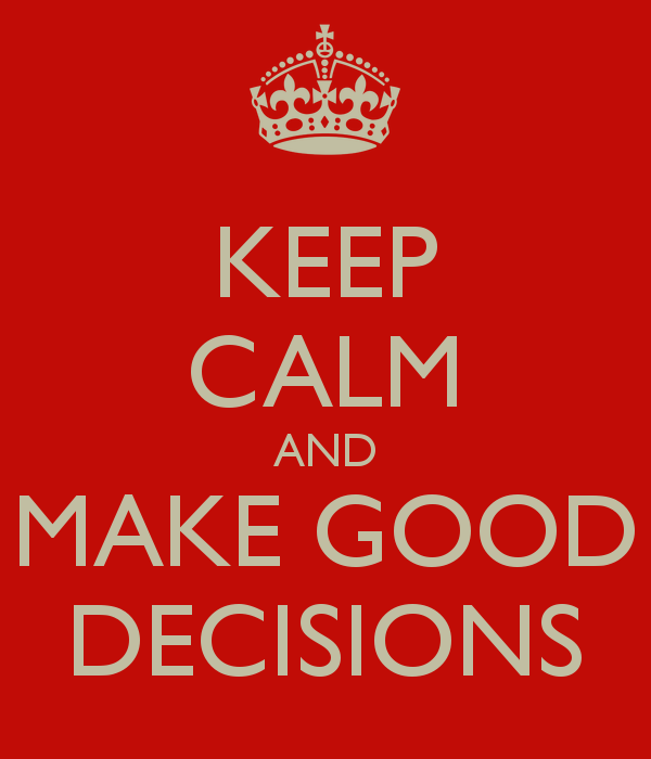 keep-calm-and-make-good-decisions