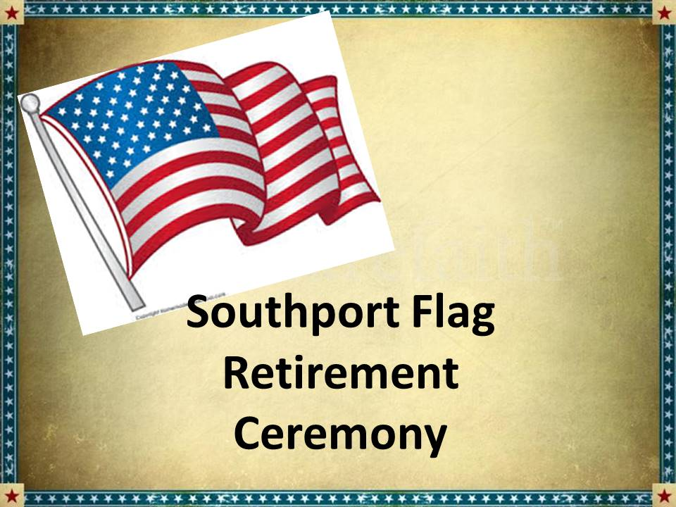 Southport Flag Retirement Ceremony