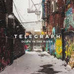 Telegraph - new single Down In The River