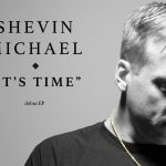 Shevin Michael = It's Time Album Cover