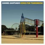 Cover Art Daniel_Santiago Song for Tomorrow