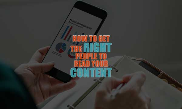 6 Steps to Get More People to Read Your Content