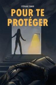 couverture titre pour te proteger stephane tinner - Des lettres et des livres