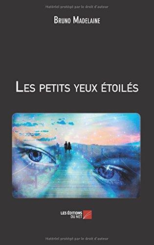 """les petits yeux - """"Les petits yeux étoilés"""" Bruno Madelaine   Un mot à la fois"""