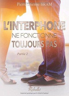 """linterphone2 - """"L'interphone ne fonctionne toujours pas, partie 2"""" Pierre-Etienne Bram"""