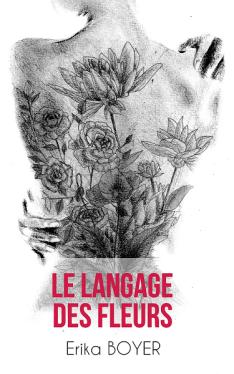 Le langage des fleurs Erika Boyer 1 - Bibliothèque
